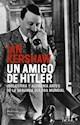 UN AMIGO DE HITLER INGLATERRA Y ALEMANIA ANTES DE LA SEGUNDA GUERRA MUNDIAL (COLECCION HISTORIA) (RU