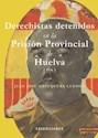 Libro Derechistas detenidos en la Prisión Provincial de Huelva (1936)