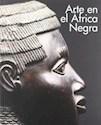 ARTE EN EL AFRICA NEGRA (ILUSTRADO) (RUSTICA)