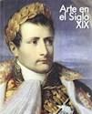 ARTE EN EL SIGLO XIX (ILUSTRADO) (RUSTICA)