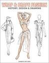 WRAP & DRAPE FASHION HISTORY DESIGN & DRAWING