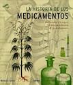 HISTORIA DE LOS MEDICAMENTOS DEL ARSENICO AL VIAGRA 250 HITOS (ILUSTRADO) (CARTONE)
