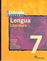 LENGUA 7 ESTRADA EGB [SERIE ENTENDER] LITERATURA