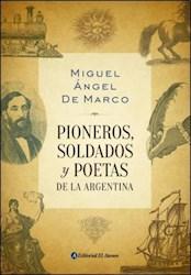 Libro Pioneros, Soldados Y Poetas De La Argentina