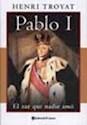 PABLO I EL ZAR QUE NADIE AMO (BIOGRAFIA)