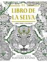 LIBRO DE LA SELVA LIBRO PARA COLOREAR (RUSTICA)