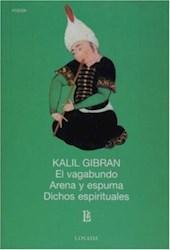 Libro VAGABUNDO, EL / ARENA Y ESPUMA / DICHOS ESPIRITUALES