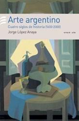 Libro ARTE ARGENTINO. CUATRO SIGLOS DE HISTORIA (1600-2000)