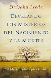 Libro DEVELANDO LOS MISTERIOS DEL NACIMIENTO Y LA MUERTE