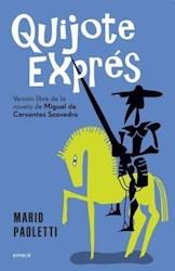 QUIJOTE EXPRES (VERSION LIBRE DE LA NOVELA DE MIGUEL DE CERVANTES SAAVEDRA) (RUSTICO)