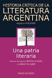 Libro HISTORIA CRITICA DE LA LITERATURA ARGENTINA 1 UNA PATRIA LITERARIA