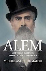 Libro ALEM. CAUDILLO POPULAR, PROFETA DE LA REPUBLICA