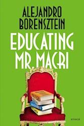 EDUCATING MR MACRI (RUSTICA)