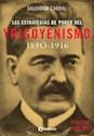 ESTRATEGIAS DE PODER DEL YRIGOYENISMO 1890-1916 (3 EDIC  ION)