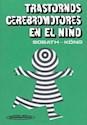 TRASTORNOS CEREBROMOTORES EN EL NIÑO [1982]