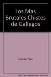 Libro MAS BRUTALES CHISTES DE GALLEGOS, LOS