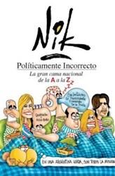 Libro POLITICAMENTE INCORRECTO: LA GRAN CAMA NACIONAL DE LA A A LA