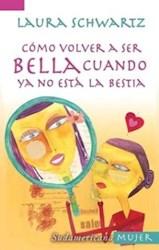Libro COMO VOLVER A SER BELLA CUANDO NO ESTA LA BESTIA