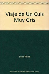 VIAJE DE UN CUIS MUY GRIS (COLECCION PAN FLAUTA 14)
