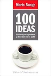 Libro 100 IDEAS. EL LIBRO PARA PENSAR Y DISCUTIR EN EL CAFE
