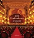 CIELO EN LA TIERRA HISTORIA MUSICAL DEL TEATRO COLON (R  USTICO)