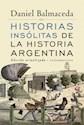 HISTORIAS INSOLITAS DE LA HISTORIA ARGENTINA (EDICION A  ACTUALIZADA)