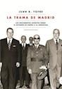 TRAMA DE MADRID LOS DOCUMENTOS SECRETOS SOBRE EL RETORN  O DE PERON A LA ARGENTINA (RUSTICO)