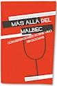 MAS ALLA DEL MALBEC CONVERSACIONES SOBRE VINO SIN DOGMA  S