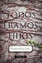 Libro TODOS ERAMOS HIJOS