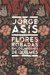 Libro FLORES ROBADAS EN LOS JARDINES DE QUILMES