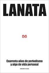 56 CUARENTA AÑOS DE PERIODISMO Y ALGO DE VIDA PERSONAL (RUSTICA)