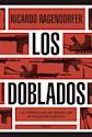 DOBLADOS LAS INFILTRACIONES DEL BATALLON 601 EN LA GUERRILLA ARGENTINA (RUSTICO)