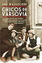 CHICOS DE VARSOVIA (COLECCION BIOGRAFIAS Y TESTIMONIOS) (RUSTICA)
