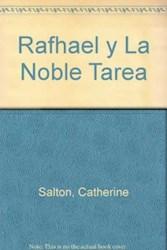 Libro RAPHAEL Y LA NOBLE TAREA