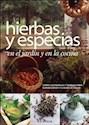 Libro HIERBAS Y ESPECIAS EN EL JARDIN Y EN LA COCINA COMO CULTIVARLAS Y USARLAS PARA SUMAR SABOR