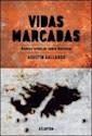 VIDAS MARCADAS NUEVAS CRONICAS SOBRE MALVINAS (RUSTICO)