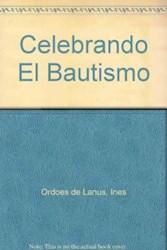 CELEBRANDO EL BAUTISMO