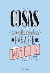 Libro COSAS NO ABURRIDAS PARA SER MUY FELIZ