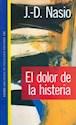 DOLOR DE LA HISTERIA (PSICOLOGIA PROFUNDA 10156)