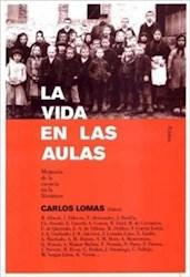 Libro VIDA EN LAS AULAS, LA : MEMORIA DE LA ESCUELA EN LA LITERATURA