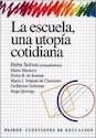 ESCUELA UNA UTOPIA COTIDIANA (CUESTIONES DE EDUCACION 53002)