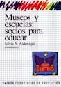 MUSEOS Y ESCUELAS SOCIOS PARA EDUCAR (CUESTIONES DE EDUCACION 53014)