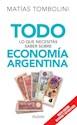 TODO LO QUE NECESITAS SABER SOBRE ECONOMIA ARGENTINA (TODO SABER) (NUEVA EDICION) (RUSTICO)
