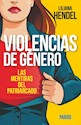 VIOLENCIAS DE GENERO LAS MENTIRAS DEL PATRIARCADO (RUSTICA)