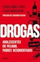 DROGAS ADOLESCENTES EN PELIGRO PADRES DESORIENTADOS (RUSTICA)