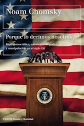 PORQUE LO DECIDIMOS NOSOTROS IDEAL DEMOCRATICO ESTRATEGIAS DE PODER (ESTADO Y SOCIEDAD) (RUSTICA)