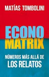 ECONOMATRIX NUMEROS MAS ALLA DE LOS RELATOS (RUSTICA)