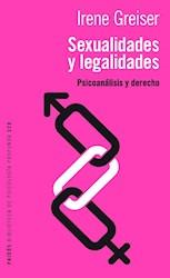 SEXUALIDADES Y LEGALIDADES PSICOANALISIS Y DERECHO (BIBLIOTECA DE PSICOLOGIA PROFUNDA 320) (RUSTICA)