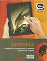 HISTORIA EL SIGLO XIX LA ARGENTINA EN EL CONTEXTO AMERICANO Y MUNDIAL KAPELUSZ CONT. DIGITALES(2016)
