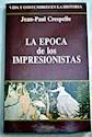 EPOCA DE LOS IMPRESIONISTAS (VIDA Y COSTUMBRES EN LA HISTORIA)